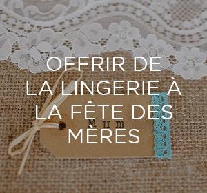 Conseils : offrir de la lingerie à la fête des mères| Simone Pérèle