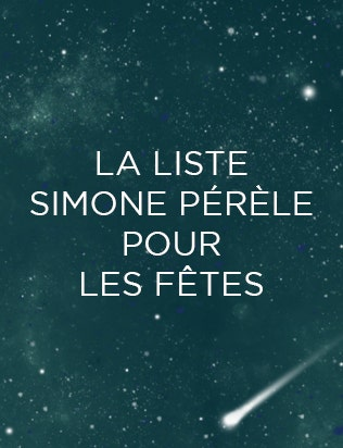 LA LISTE SIMONE PÉRÈLE POUR LES FÊTES | Simone Pérèle